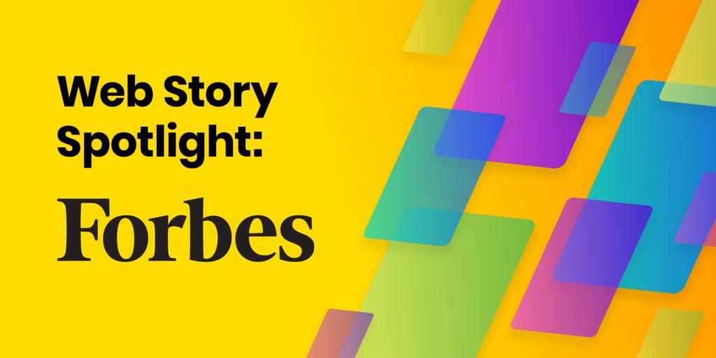Web Story Spotlight: Forbes